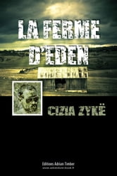 LA FERME D'EDEN ebook by Cizia ZYKE