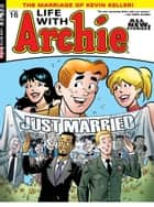 Life With Archie #16 ebook by Paul Kupperberg, Norm Breyfogle, Fernando Ruiz, Pat Kennedy, Tim Kennedy, Al Milgrom, Bob Smith