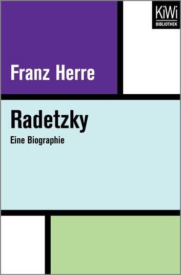 Radetzky - Eine Biographie ebook by Franz Herre