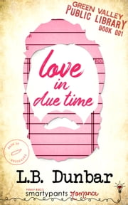 Love in Due Time ebook by Smartypants Romance, L.B. Dunbar