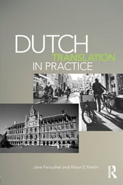 Dutch Translation in Practice ebook by Jane Fenoulhet,Alison Martin