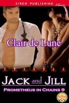 Jack and Jill ebook by Clair de Lune