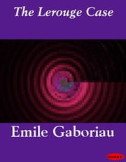 The Lerouge Case ebook by Emile Gaboriau