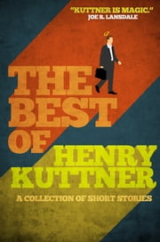 The Best of Henry Kuttner ebook by Henry Kuttner