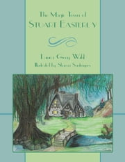 The Magic Town of Stuart Easterly ebook by Laura Grey Wahl