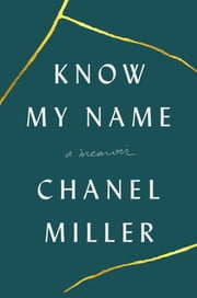 Know My Name - A Memoir e-bok by Chanel Miller