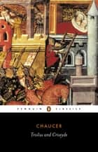 Troilus and Criseyde ebook by Geoffrey Chaucer, Nevill Coghill