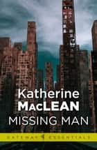 Missing Man ebook by Katherine MacLean