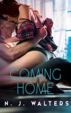 Coming Home ebook by N. J. Walters