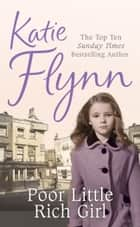 Poor Little Rich Girl - Family Saga ebook by Katie Flynn