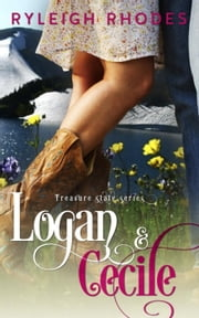 Logan and Cecile - Treasure State Series, #1 ebook by Ryleigh Rhodes