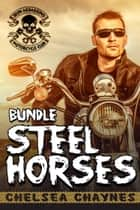 Steel Horses Bundle ebook by Chelsea Chaynes