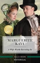 A Wife Worth Investing In ebook by Marguerite Kaye