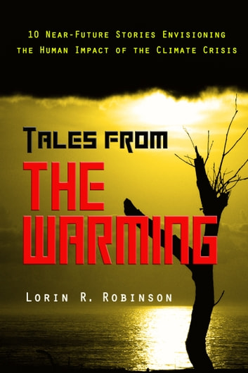 Tales from The Warming ebook by Lorin R. Robinson