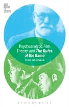 Psychoanalytic Film Theory and The Rules of the Game ebook by Todd McGowan