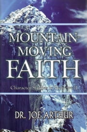 Mountain-Moving Faith ebook by Dr. Joe Arthur
