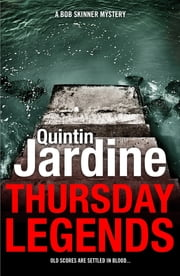 Thursday Legends (Bob Skinner series, Book 10) - A gritty crime thriller of murder and suspense ebook by Quintin Jardine