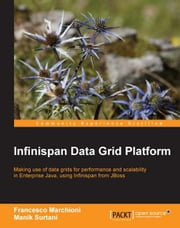 Infinispan Data Grid Platform ebook by Francesco Marchioni, Manik Surtani
