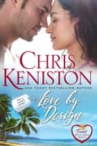 Love by Design: Sweet and Clean Edition ebook by Chris Keniston