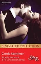Carole Mortimer Bestseller Collection 201205/Bride By Blackmail/His Cinderella Mistress ebook by Carole Mortimer