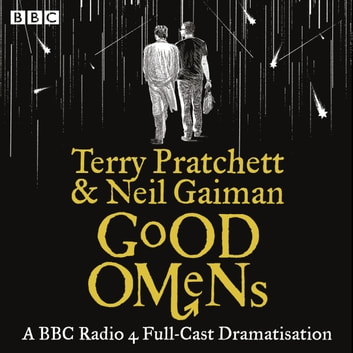 Good Omens - The BBC Radio 4 dramatisation audiobook by Neil Gaiman,Terry Pratchett
