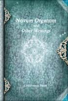 Novum Organum and Other Writings ebook by Francis Bacon