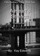 A Heart's Strength ebook by Kay Edwards