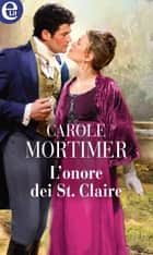 L'onore dei St. Claire (eLit) ebook by Carole Mortimer