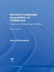 Second Language Acquisition in Childhood - Volume 2: School-age Children ebook by B. McLaughlin