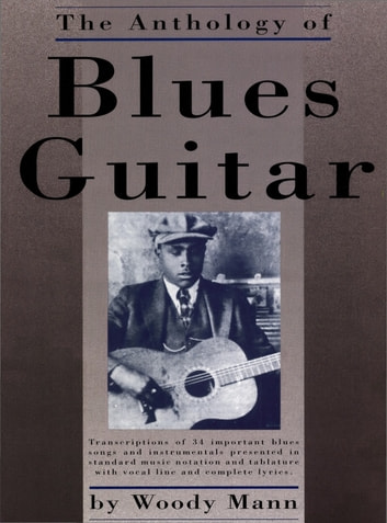 Anthology of Blues Guitar ebook by Woody Mann