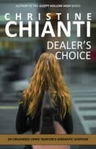 Dealer's Choice ebook by Christine Chianti