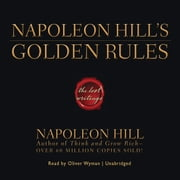 Napoleon Hill's Golden Rules - The Lost Writings audiobook by Napoleon Hill