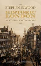 Historic London - An Explorer's Companion ebook by Stephen Inwood