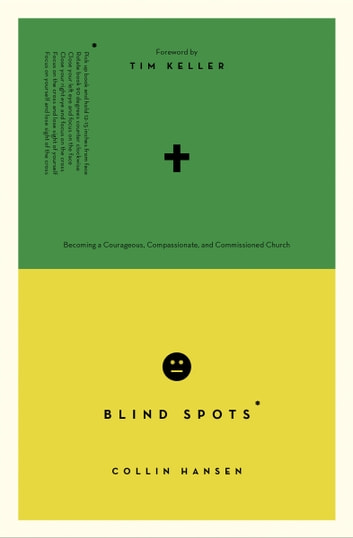 Blind Spots - Becoming a Courageous, Compassionate, and Commissioned Church ebook by Collin Hansen,Collin Hansen