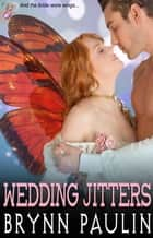 Wedding Jitters ebook by Brynn Paulin