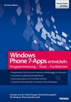 Windows Phone 7-Apps entwickeln - Programmierung - Tools - Funktionen ebook by Christian Bleske