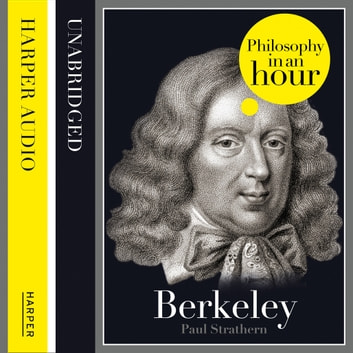 Berkeley: Philosophy in an Hour audiobook by Paul Strathern
