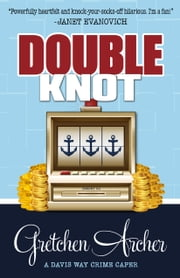 DOUBLE KNOT ebook by Gretchen Archer