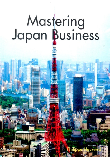 Mastering Japan Business ebook by Philippe Huysveld