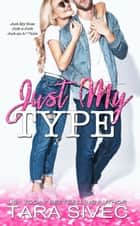 Just My Type eBook by Tara Sivec