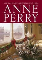 A Christmas Garland ebook by Anne Perry