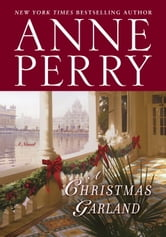 A Christmas Garland - A Novel ebook by Anne Perry