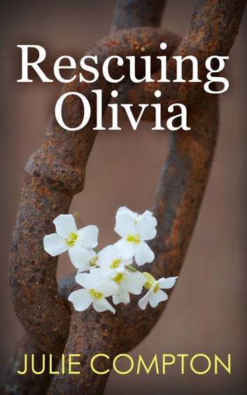 RESCUING OLIVIA ebook by Julie Compton