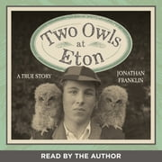 Two Owls at Eton - A True Story ebook by Jonathan Franklin