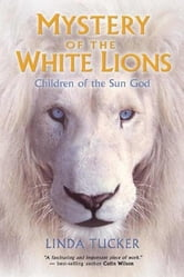 Mystery of the White Lions ebook by Linda Tucker