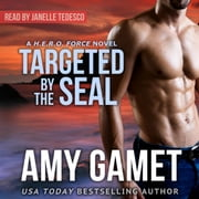 Targeted by the SEAL audiobook by Amy Gamet