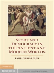 Sport and Democracy in the Ancient and Modern Worlds ebook by Paul Christesen