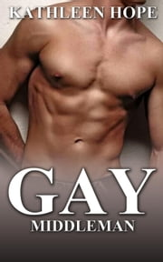 Gay: Middleman ebook by Kathleen Hope