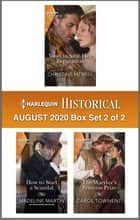 Harlequin Historical August 2020 - Box Set 2 of 2 ebook by Christine Merrill, Madeline Martin, Carol Townend