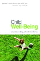 Child Well-Being - Understanding Children's Lives ebook by Sylda Langford, Peter Pecora, Markell Harrison-Jackson,...